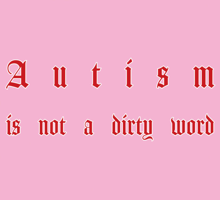 Autism is not a dirty word (text) on pink background